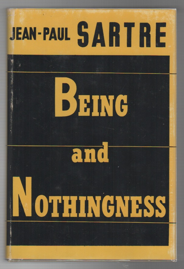 BEING AND NOTHINGNESS: An Essay on Phenomenological Ontology. Jean-Paul SARTRE.