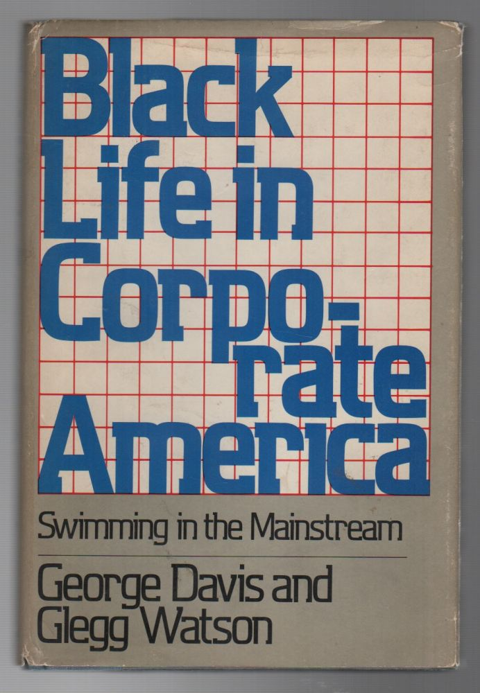 BLACK LIFE IN CORPORATE AMERICA: Swimming in the Mainstream. George DAVIS, Glegg Watson.