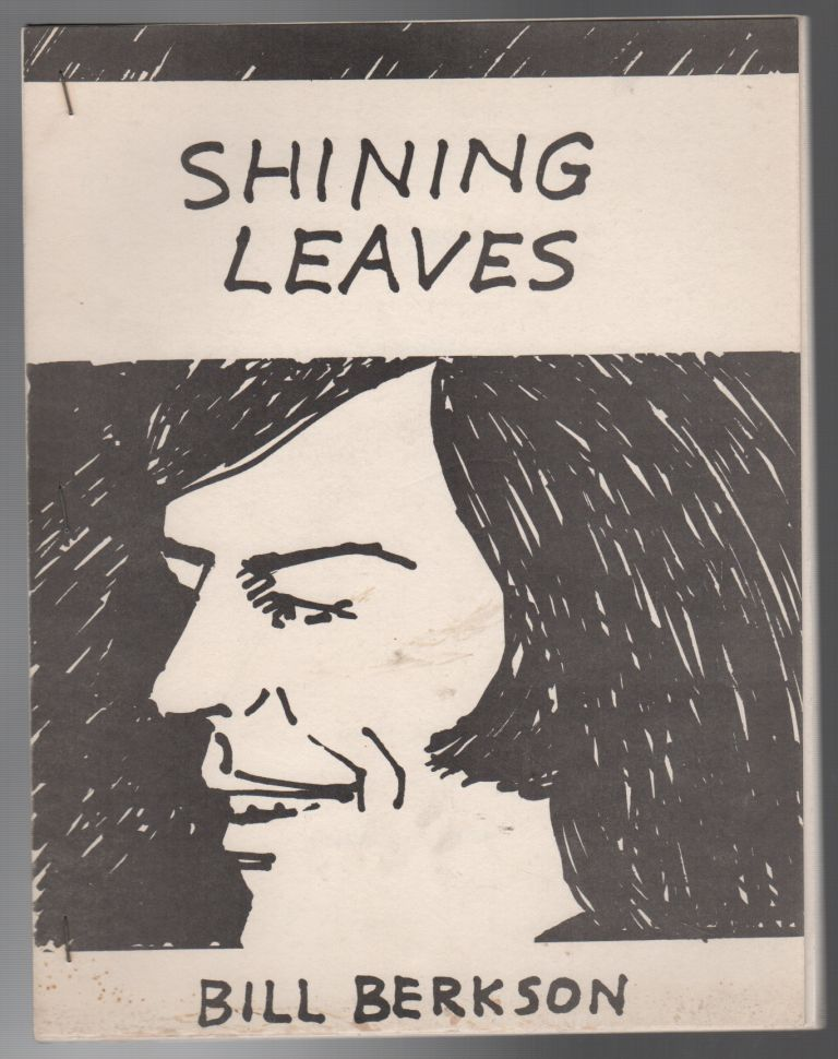 SHINING LEAVES. Bill BERKSON.