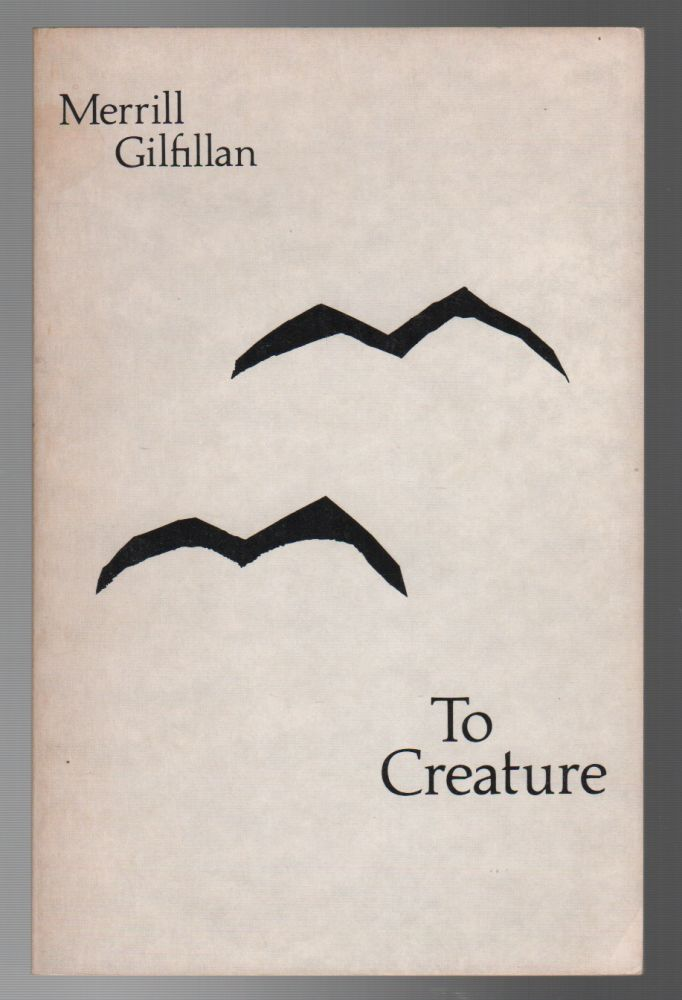TO CREATURE. Merrill GILFILLAN.