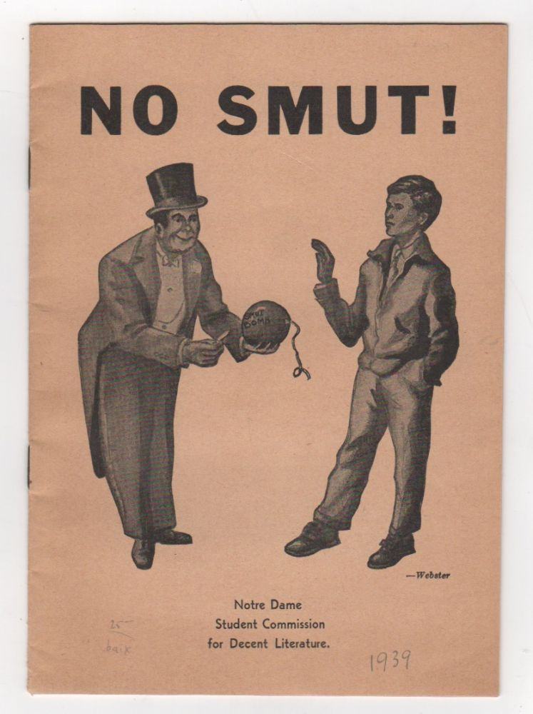 NO SMUT! John WEBSTER, Notre Dame Student Commission for Decent Literature.
