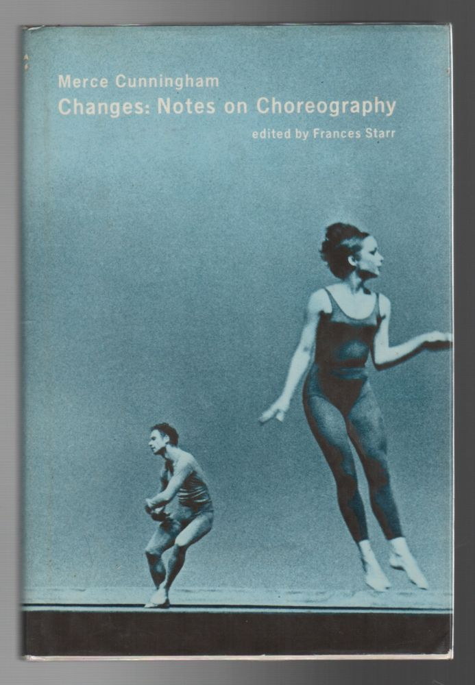 CHANGES: Notes on Choreography. Merce CUNNINGHAM, Frances Starr.
