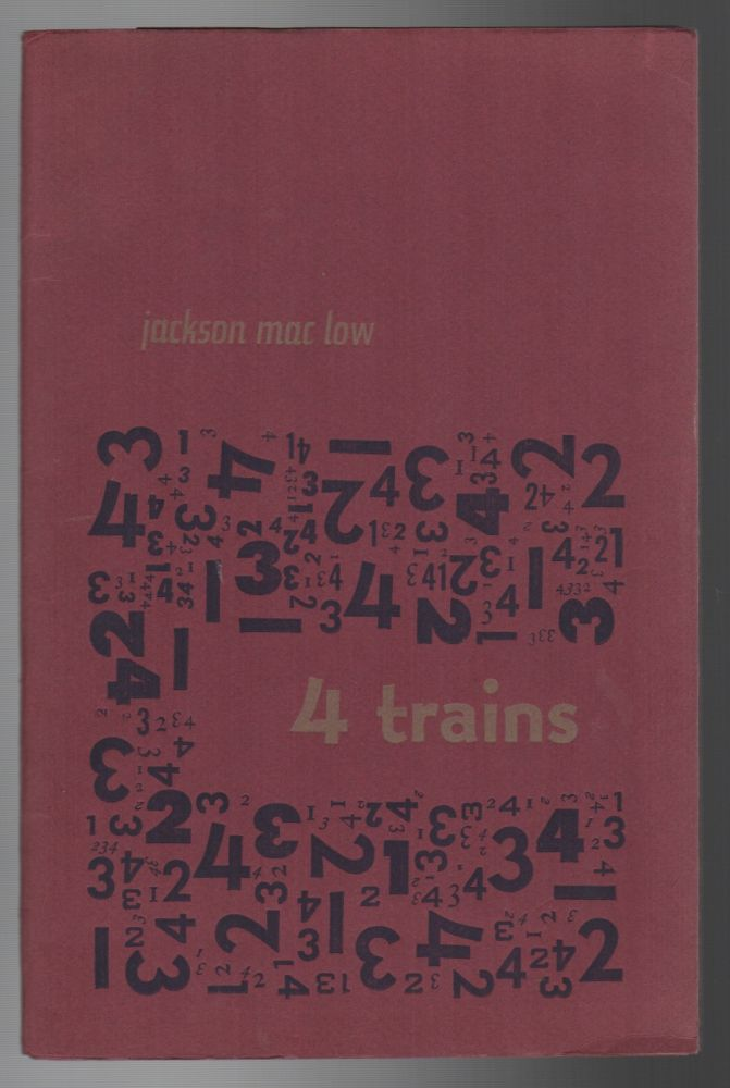 4 / FOUR TRAINS...4-5 December 1964. Jackson MAC LOW.