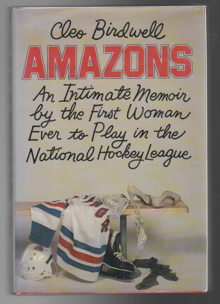 AMAZONS: An Intimate Memoir by the First Woman Ever to Play in the National Hockey League. Pseudonym Don Delillo, Sue Buck.