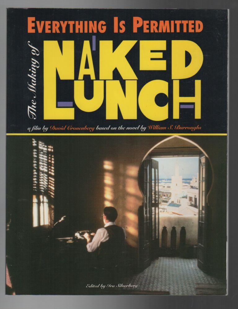 EVERYTHING IS PERMITTED: The Making of Naked Lunch. Ira SILVERBERG, William S. Burroughs.