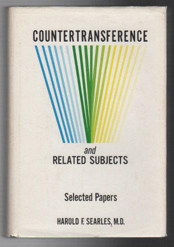 COUNTERTRANSFERENCE AND RELATED SUBJECTS: Selected Papers. Harold F. SEARLES.