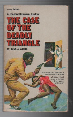THE CASE OF THE DEADLY TRIANGLE [A Leonard Robinson Mystery]. Ronald AYERS.