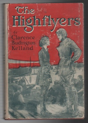 THE HIGHFLYERS. Clarence Buddington KELLAND.