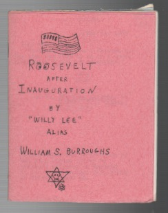 "ROOSEVELT AFTER INAUGURATION. William S. BURROUGHS, Alias ""Willie Lee"""