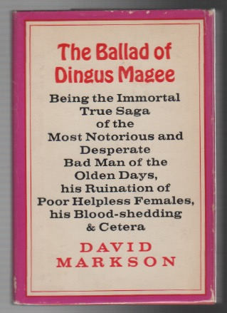 THE BALLAD OF DINGUS MAGEE. David MARKSON.