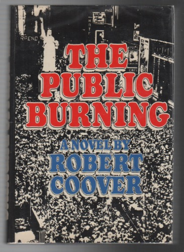 THE PUBLIC BURNING. Robert COOVER.