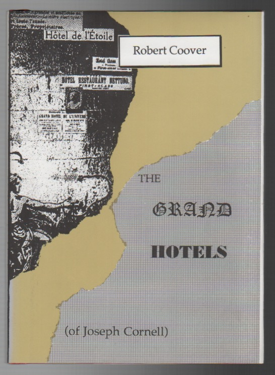 THE GRAND HOTELS (OF JOSEPH CORNELL). Robert COOVER.