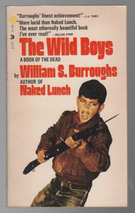 THE WILD BOYS: A Book of the Dead. William S. BURROUGHS.