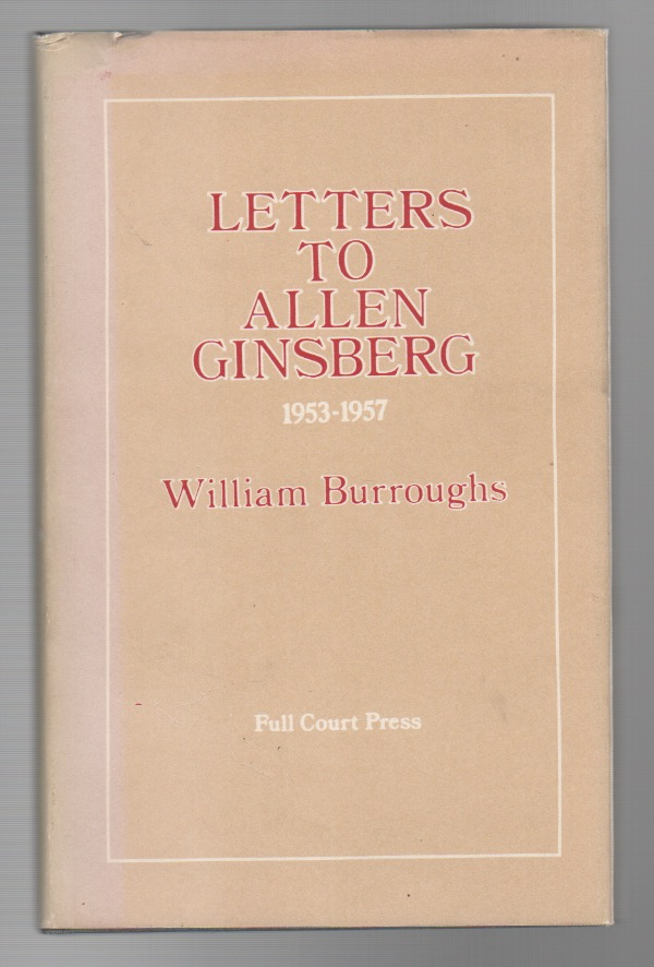 LETTERS TO ALLEN GINSBERG 1953-1957. William S. BURROUGHS.