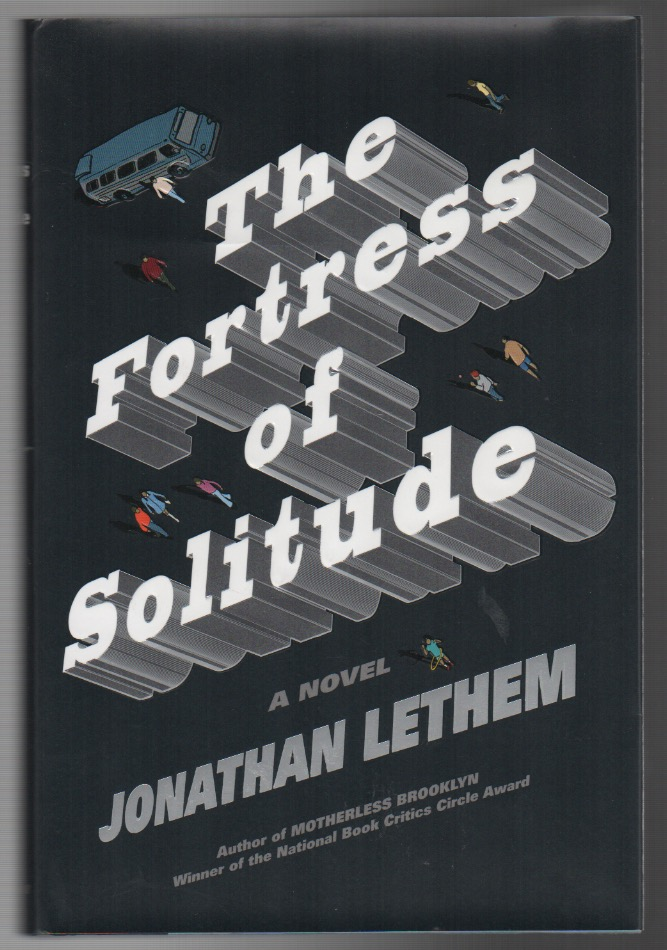 THE FORTRESS OF SOLITUDE. Jonathan LETHEM.
