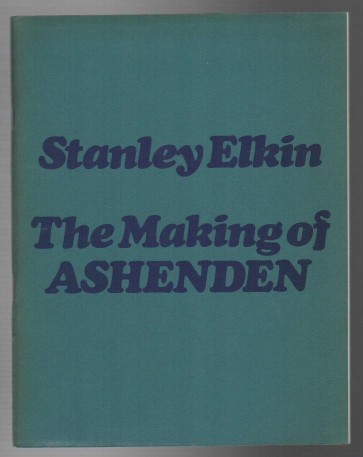 THE MAKING OF ASHENDEN. Stanley ELKIN.