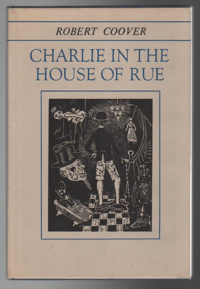 CHARLIE IN THE HOUSE OF RUE. Robert COOVER, Jerome Kaplan.