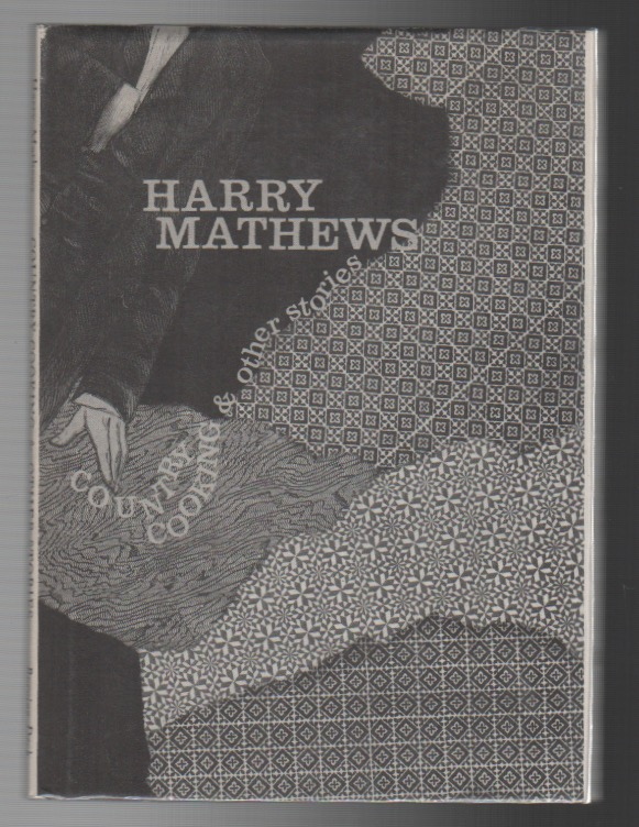 COUNTRY COOKING & OTHER STORIES. Harry MATHEWS.
