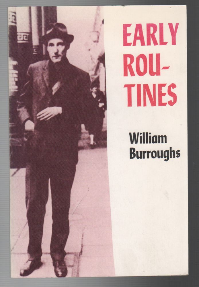 EARLY ROUTINES. Wiliam BURROUGHS.