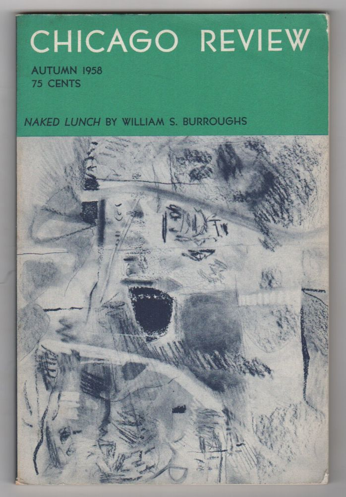 CHICAGO REVIEW: NAKED LUNCH by William S. Burroughs / Autumn 1958 Volume 12 No. 3. Irving ROSENTHAL, William S. Burroughs.