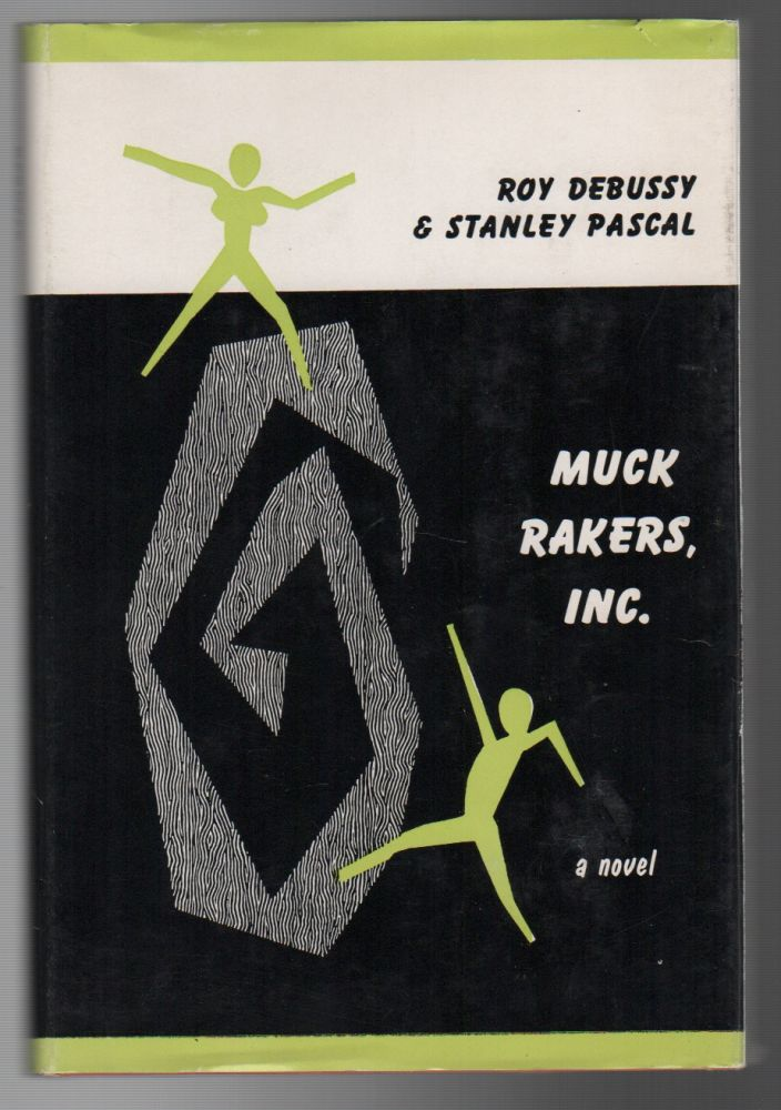 MUCK RAKERS, INC. Roy DEBUSSY, Stanley Pascal.