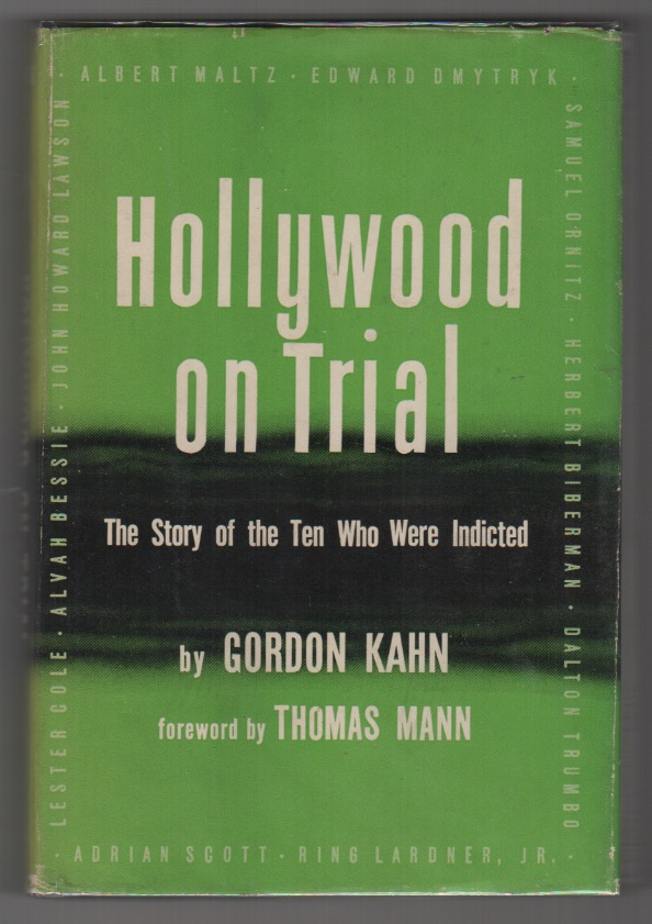 HOLLYWOOD ON TRIAL: The Story of the Ten Who Were Indicted. Gordon KAHN.