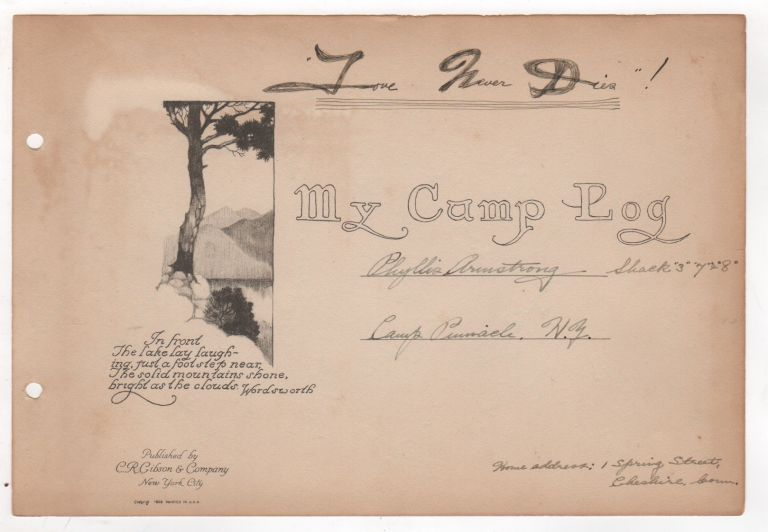 MY CAMP LOG / LOVE NEVER DIES! [Camp Log Book: Camp Pinnacle, Voorheesville, NY]. Phyllis ARMSTRONG.
