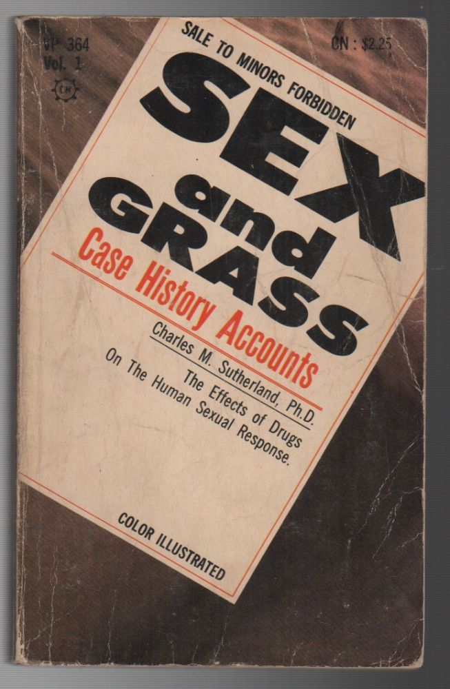 SEX AND GRASS: Case History Accounts. Charles M. SUTHERLAND.