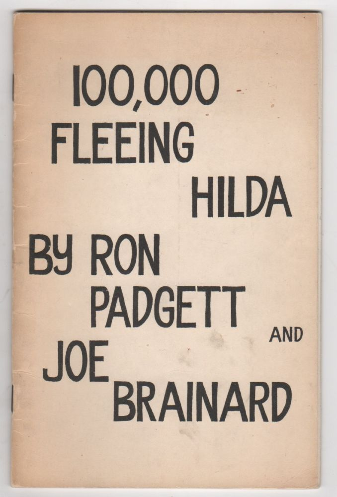 100,000 FLEEING HILDA. Ron PADGETT, Joe Brainard.