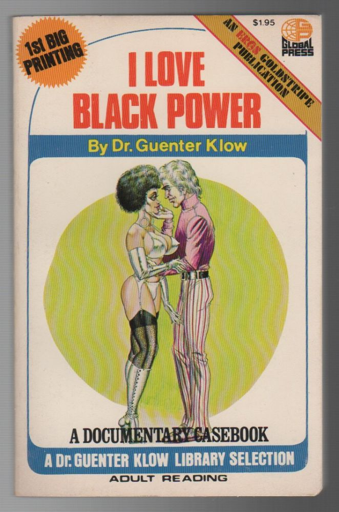 I LOVE BLACK POWER: A Documentary Casebook. Dr. Guenter KLOW, Pseud. Paul Hugo.