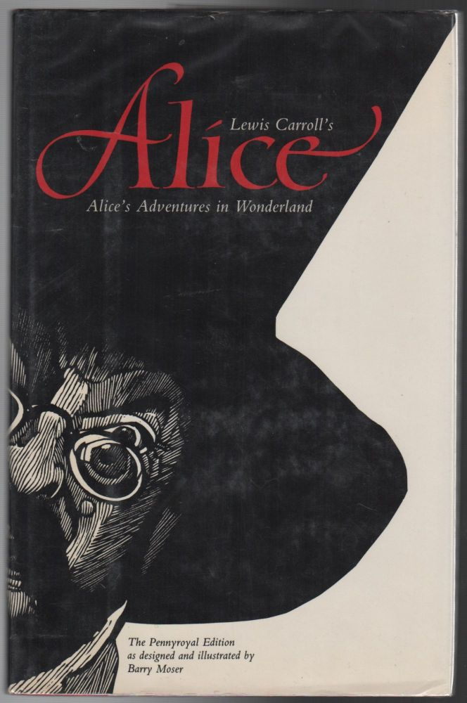 ALICE'S ADVENTURES IN WONDERLAND [The Pennyroyal Edition]. Lewis CARROLL, Barry Moser.