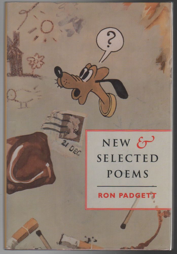 NEW & SELECTED POEMS. Ron PADGETT.
