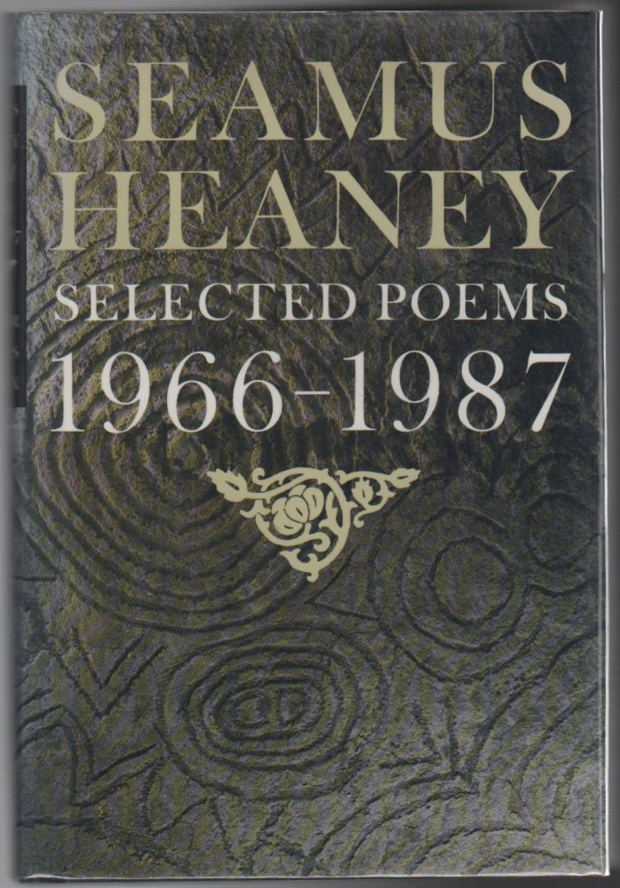 SELECTED POEMS 1966-1987. Seamus HEANEY.