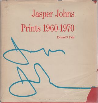 JASPER JOHNS: Prints 1960-1970. Jasper JOHNS, Richard S. Field