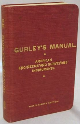 GURLEY'S MANUAL (American Engineers' and Surveyors' Instruments): A Manual of the Principal...