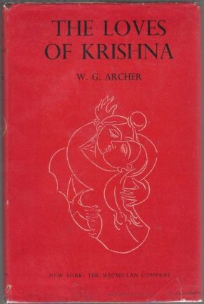 THE LOVES OF KRISHNA IN INDIAN PAINTING AND POETRY. W. G. ARCHER