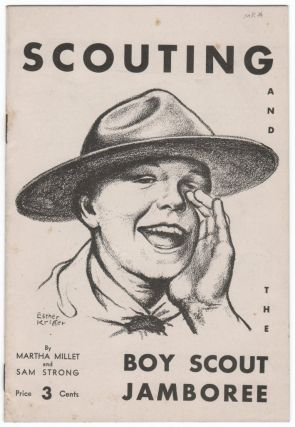 SCOUTING AND THE BOY SCOUT JAMBOREE. BOY SCOUTS, Martha MILLET, Sam Strong