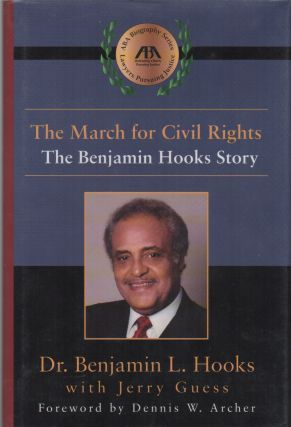 THE MARCH OF CIVIL RIGHTS: The Benjamin Hooks Story