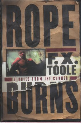 Rope Burns: Stories from the Corner. F. X. Toole