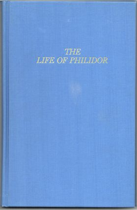 THE LIFE OF PHILIDOR: Musician and Chess-Player. George ALLEN