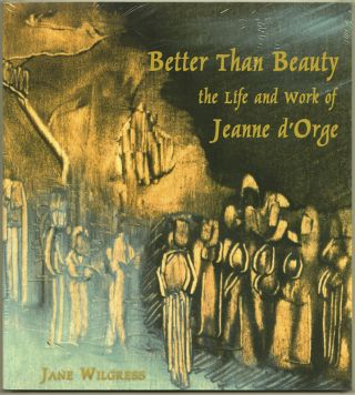 Better Than Beauty: The Life and Work of Jeanne d'Orge (Paperback