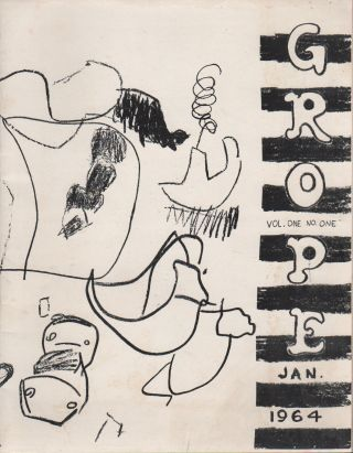GROPE - Vol. One No. One, Jan. 1964. Peter FORAKIS, Phyllis Yampolsky, Dean Flemming, Contributors