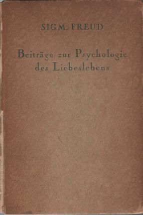 "BEITRAEGE ZUR PSYCHOLOGIE DES LIEBESLEBENS [""Contributions to the Psychology of Love"""