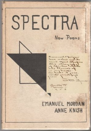 SPECTRA: New Poems, A Book of Poetic Experiments. pseud., nner and Arthur Davidson Ficke, nner,...