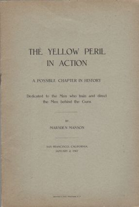 THE YELLOW PERIL IN ACTION: A Possible Chapter in History. Dedicated to the Men who train and...