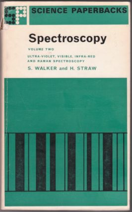 Spectroscopy: Ultra Violet, Visible, Infra-Red and Raman Spectroscopy - Volume Two