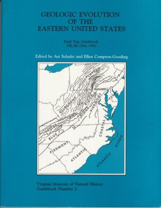 Geologic Evolution of the Eastern United States: Field Trip Guidebook, Ne-Se Gsa 1991