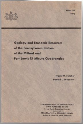 GEOLOGY AND ECONOMIC RESOURCES OF THE PENNSYLVANIA PORTION OF THE MILFORD AND PORT JERVIS...
