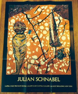 JULIAN SCHNABEL: 4 April - 2 May 1981 [Exhibition Poster]. Posters, Julian Schnabel