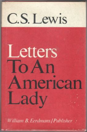 C.S. LEWIS: Letters to An American Lady
